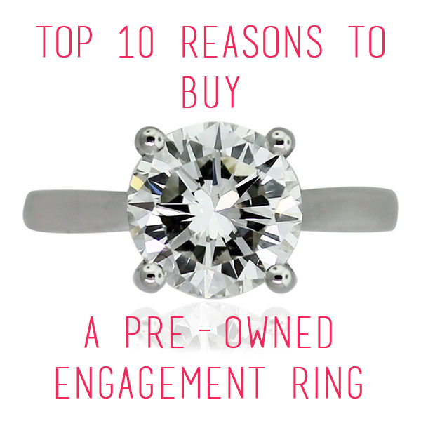Reasons to a pre owned engagement ring Raymond Lee Jewelers