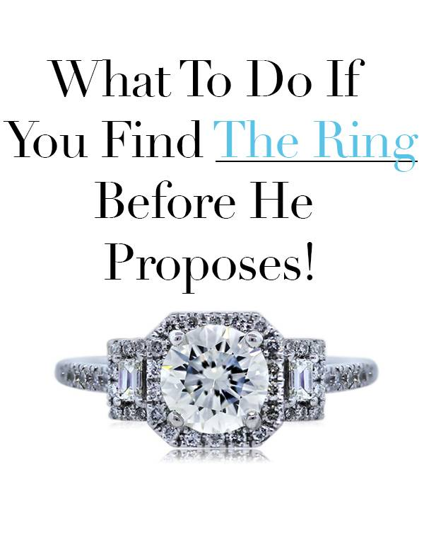 What to Do if you find an engagement ring before he proposes