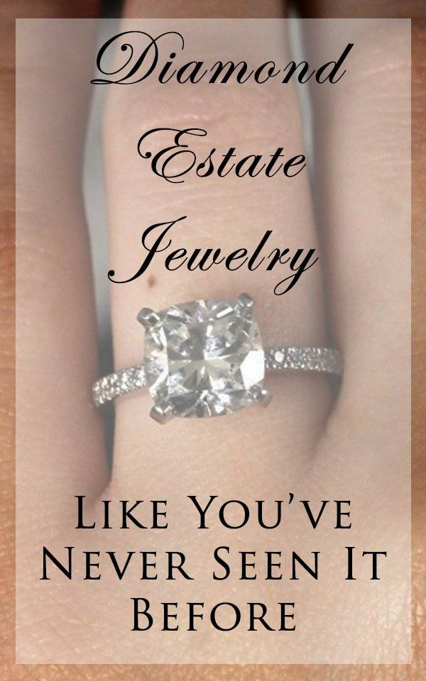Estate jewelry - it might not always be the antique piece you're imagining!